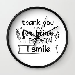 Thank you for being the reason I smile Wall Clock