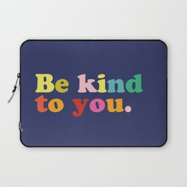 Be Kind To You Laptop Sleeve