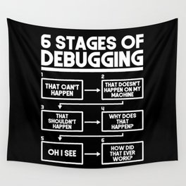 Programmer Coding 6 Stages Of Debugging Wall Tapestry