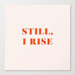 Still, I Rise Canvas Print