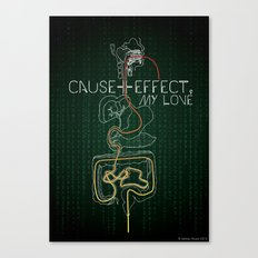 Cause And Effect, My Love Canvas Print