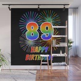"89th Birthday ""89"" & ""HAPPY BIRTHDAY!"" w/ Rainbow Spectrum Colors + Fun Fireworks Inspired Pattern Wall Mural"
