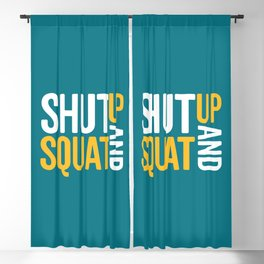 Shut Up And Squat Gym Quote Blackout Curtain