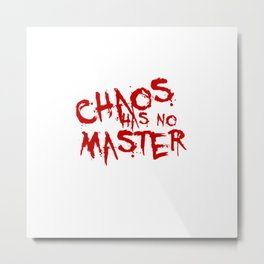 Chaos Has No Master Blood Red Graffiti Text Metal Print