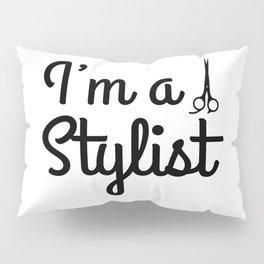 I'm A Stylist Pillow Sham