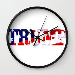 """The word """"Trump"""" ie President Trump with the American Flag from Fort McHenry overlayed. Wall Clock"""