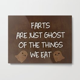 Farts Are Ghost Metal Print