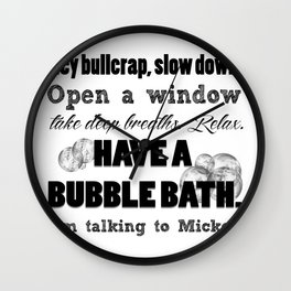 Have a bubble bath. Wall Clock