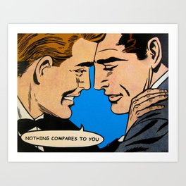 Nothing Compares To You Art Print