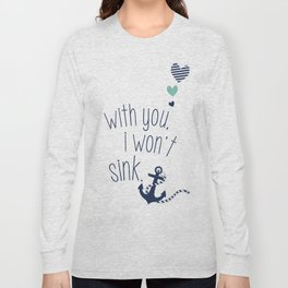 With You I Wont Sink Long Sleeve T-shirt