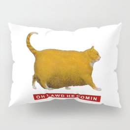 OH LAWD HE COMIN Meme Pillow Sham