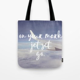 On Your Mark, Jet Set, Go. Tote Bag