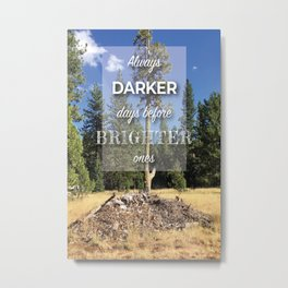 Brighter Days Are Coming Metal Print