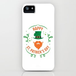 Funny Happy St Patricks Day Leprechaun iPhone Case