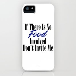 Food Party Invitation Only Glutton Junk Foodie Meme iPhone Case