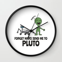 Forget Mars Send Me To Pluto Gift Wall Clock