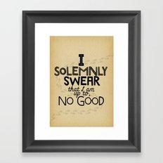 I solemnly swear that I am up to no good Framed Art Print