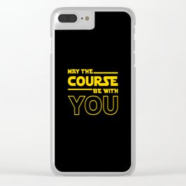 May The Course Be With You Clear iPhone Case