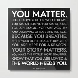 You Matter Poster Black Metal Print