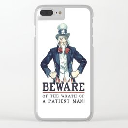 Beware Of The Wrath Of A Patient Man Uncle Sam Clear iPhone Case