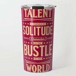 Lab No. 4 Talent Is Formed Johann Goethe Life Motivational Quotes Travel Mug