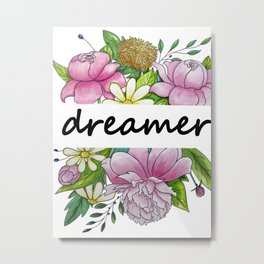 dreamer . flowers and the words . illustration Metal Print