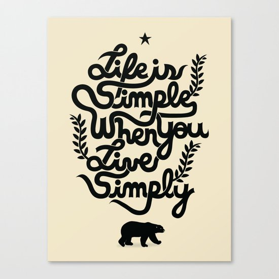 Life is simple Canvas Print