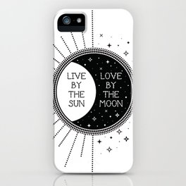 Live by the Sun Love by the Moon iPhone Case