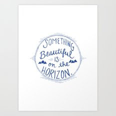 Something Beautiful is On the Horizon Blue Art Print