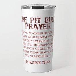 The Pit Bull Prayer Travel Mug