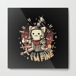 I'm Fine Metal Print