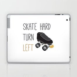 Skate Hard, Turn Left Laptop & iPad Skin