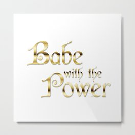 Labyrinth Babe With The Power (white bg) Metal Print