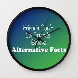 Alternative Facts Wall Clock