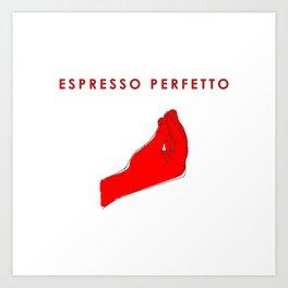 Espresso Perfetto Art Print