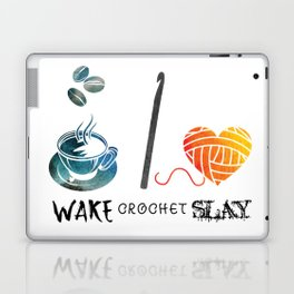 Wake Crochet Slay - Fiber Arts Quote Laptop & iPad Skin