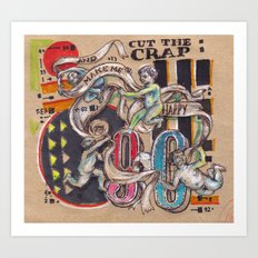 Cut The Crap and Make me happy Art Print