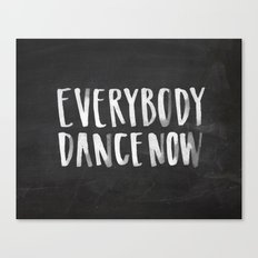 Everybody Dance Now Chalkboard Canvas Print