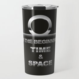 IN TH BEGINNING TIME AND SPACE Travel Mug