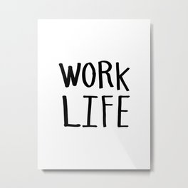 Work Life - Black and white hand lettering Metal Print