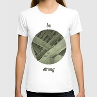 strong T-shirts featuring Strong by Pepe Rodriguez