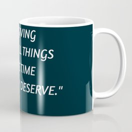 Stoic Inspiration - Marcus Aurelius - not giving the small things more time than they deserve Coffee Mug