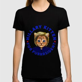 Hillary Kitten For Purrrsident  T-shirt