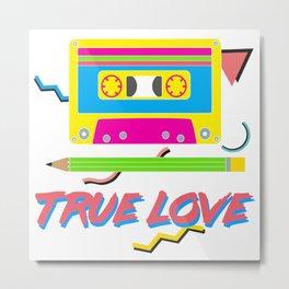 80s True Love Metal Print
