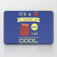 fez iPad Cases featuring I Wear A Fez Now by Posters 4 Progress