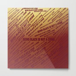 Being Black Is Not A Crime Metal Print