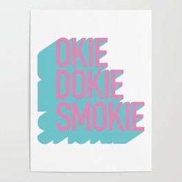 Okie Dokie Smokie Design Poster