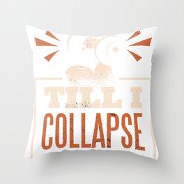 Until I break down - Fitness Throw Pillow