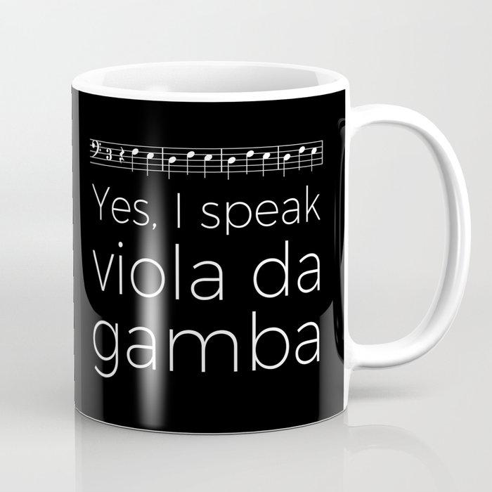 Yes, I speak viola da gamba Coffee Mug