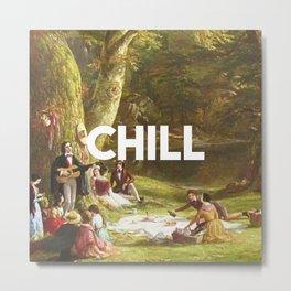 Chill Metal Print